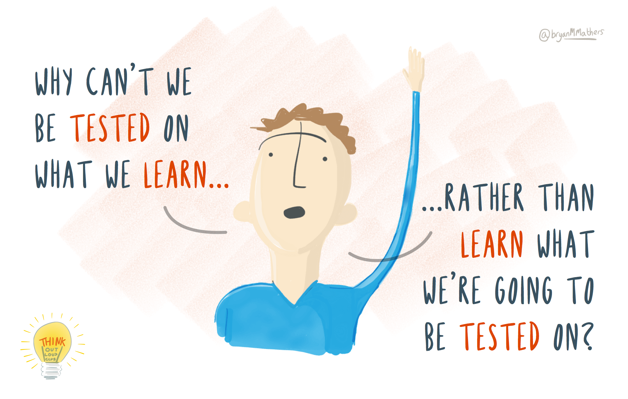 Why can't we be tested on what we learn?