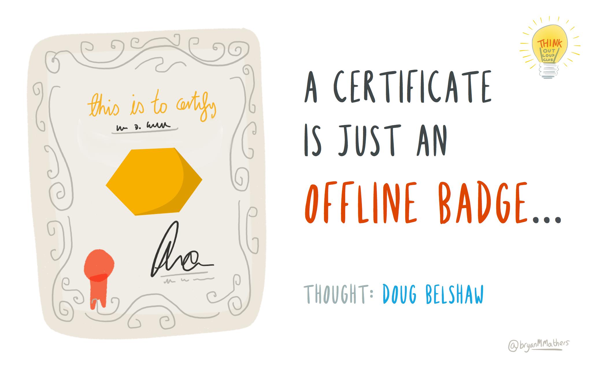 A certificate is just an offline badge