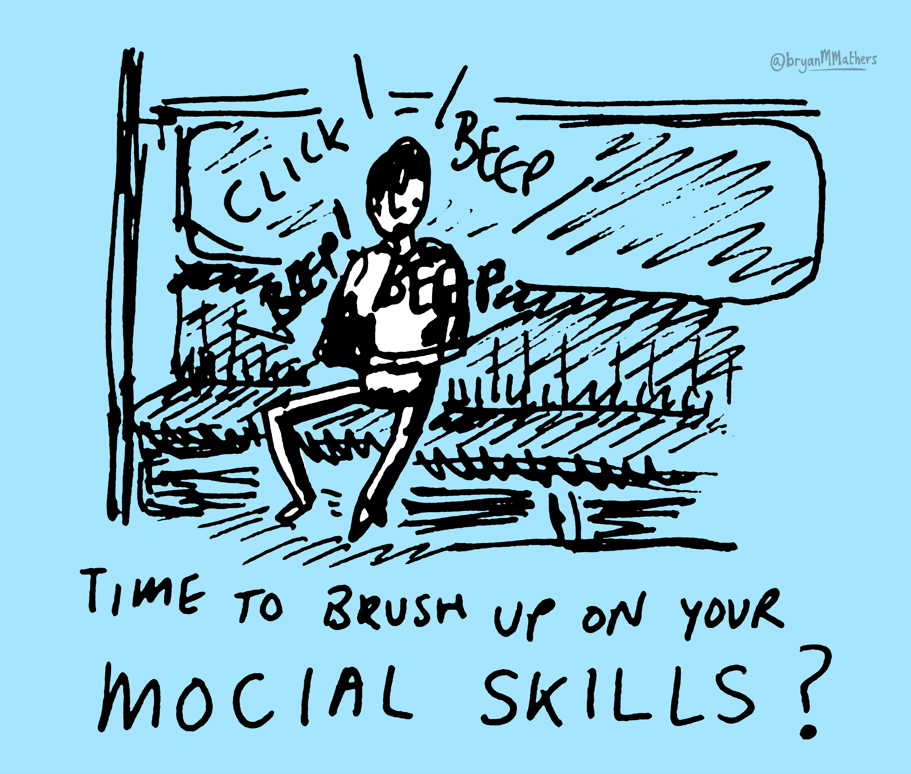 Mocial skills…