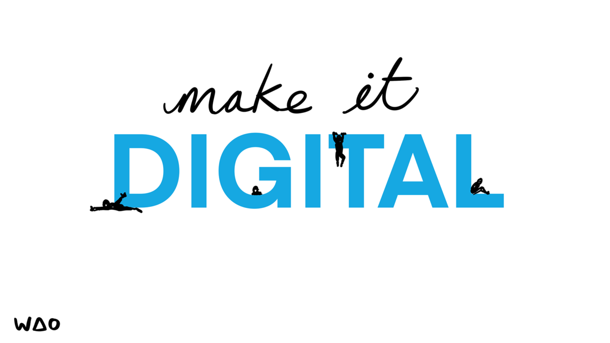 Make it digital